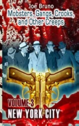 Mobsters, Crooks, Gangs and Other Creeps: Volume 3