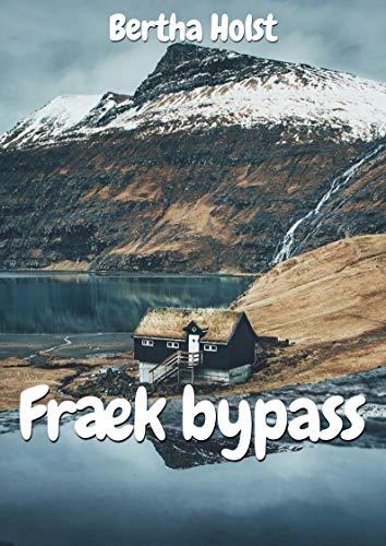 Fræk bypass (Danish Edition) por Bertha Holst