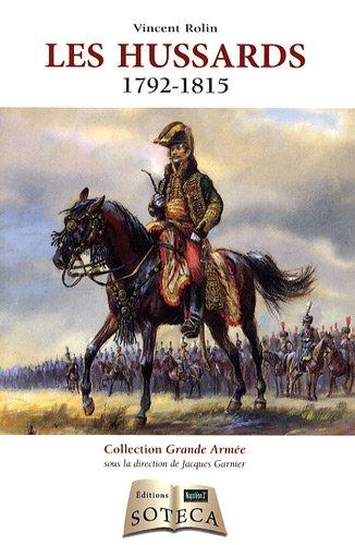 Les hussards (1792-1815) par Vincent Rolin