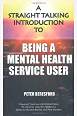 A Straight Talking Introduction to Being a Mental Health Service User (Straight Talking Introductions) Paperback