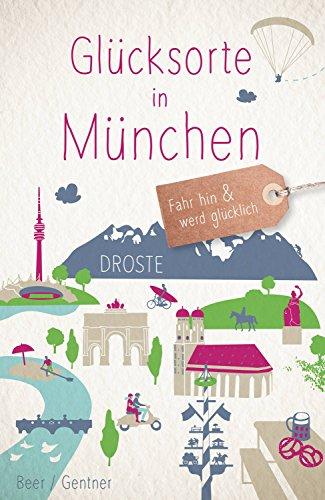 Glücksorte in München: Fahr hin und werd glücklich
