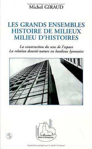 Grands ensembles histoire de milieux milieu d'histoire par Michel Giraud