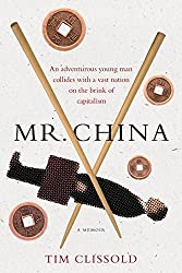 Mr. China: A Memoir by Tim Clissold (2005-02-01)