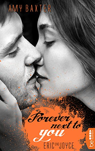 Forever next to you - Eric & Joyce (San Francisco Ink 2) von [Baxter, Amy]