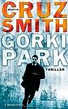 Gorki Park: Thriller von Martin Cruz Smith