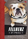 Fellherz St. Pauli: Deutschlands buntester Kiez – 21 Geschichten frei Schnauze
