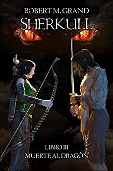 Sherkull: Libro Iii: Muerte Al Dragón por Javier Davila epub