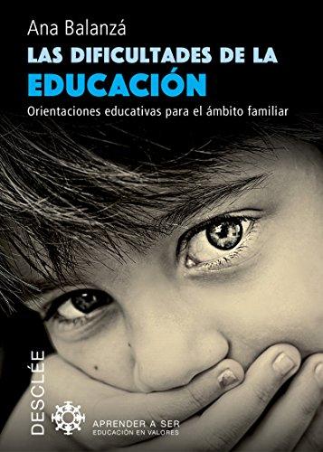 Las dificultades de la educación (Aprender a ser) por Ana Balanzá Gómez