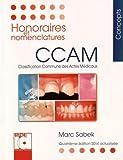 Honoraires et nomenclatures CCAM 2014 - Classification commune des actes médicaux