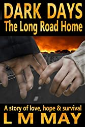 Dark Days: The Long Road Home (English Edition)