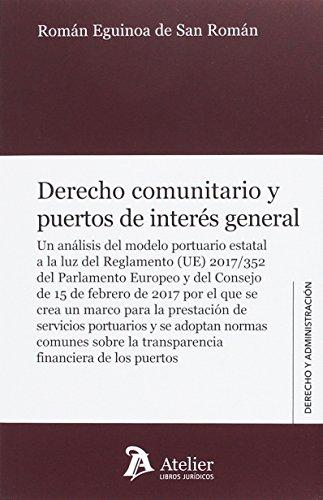 Derecho comunitario y puertos de interés general.: Un análisis del modelo portuario estatal a la luz del Reglamento (UE) 2017/352