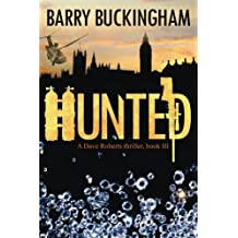Hunted: A Dave Roberts thriller trilogy, book III (The Hunt trilogy)