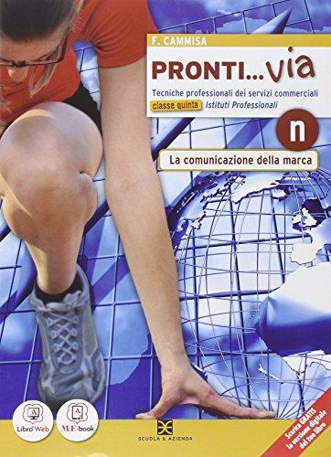 Pronti... via. Tomo N. Per le Scuole superiori. Con e-book. Con espansione online
