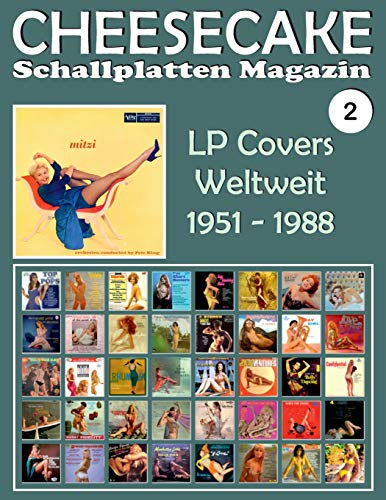 CHEESECAKE - Schallplatten Magazin Nr. 2: LP Covers Weltweit (1951 - 1988) - Vollfarb-Guide - Full-color -