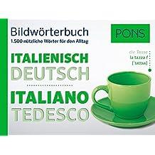 PONS Bildwörterbuch Italienisch: Die wichtigsten Begriffe und Redewendungen in topaktuellen Bildern für den Alltag