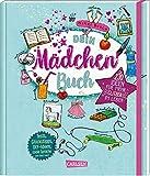 Dein Mädchenbuch: über 230 Ideen für mehr Glitzer im Leben: Alles für Mädchen: Tests, Tipps, DIY-Ideen, coole Sprüche und vieles mehr