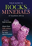 Field Guide to Rocks & Minerals of Southern Africa (Field Guide Series)