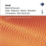 Choeurs D'Opéras : Aïda, Nabucco, Otello, Macbeth, Le Trouvère...