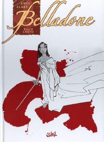 Belladone, Tome 3 : Louis