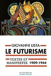 Le futurisme : Textes et manifestes (1909-1944)
