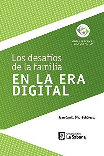 Los desafíos de la familia en la era digital por Juan Camilo Díaz-Bohórquez