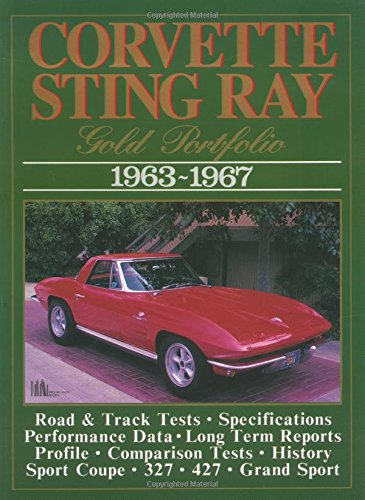 Corvette Sting Ray Gold Portfolio, 1963-67 (Brooklands Books Road Tests Series)
