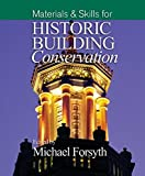 Materials and Skills for Historic Building Conserv Ation