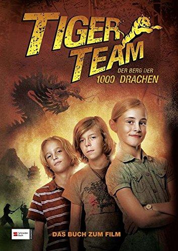 Tiger-Team - Der Berg der 1000 Drachen: Das Buch zum Film (Iris Tiger)