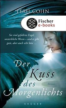 Der Kuss des Morgenlichts: Roman (German Edition) by [Cohn, Leah]