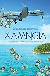 Xamnesia: Everything I Forgot in my Search for an Unreal Life (English Edition)