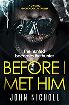 Before I Met Him: a chilling psychological thriller by [Nicholl, John]