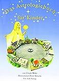 Das Astrologiebuch für Kinder (Spirituelle Kinderbücher) - Ursula Mohr, Peter Rinsche, Jutta Senge