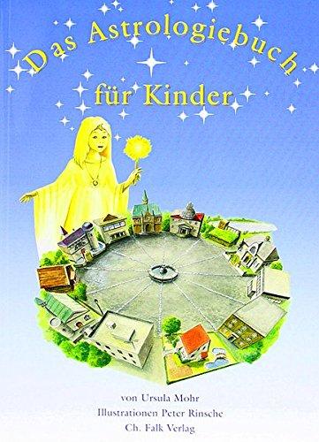 Das Astrologiebuch für Kinder (Spirituelle Kinderbücher)