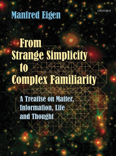 From Strange Simplicity to Complex Familiarity: A Treatise on Matter, Information, Life and Thought (English Edition)