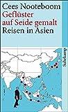 Geflüster auf Seide gemalt: Reisen in Asien (suhrkamp taschenbuch)