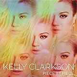 Songtexte von Kelly Clarkson - Piece by Piece