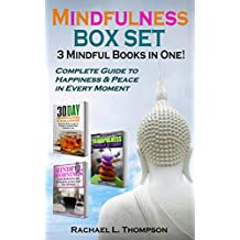 Mindfulness Box Set (3 Mindful Books in One): Complete Guide to Happiness & Peace in Every Moment (Mindfulness for Beginners Book 4) (English Edition)