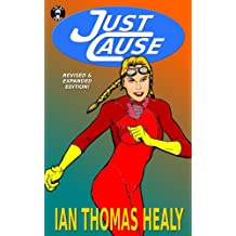 Just Cause: Revised & Expanded Edition (Just Cause Universe Book 1)