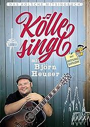 Kölle singt mit Björn Heuser: Das kölsche Mitsingbuch