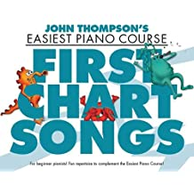John Thompson's Easiest Piano Course - First Chart Songs: Noten, Lehrmaterial für Klavier
