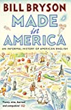 Made In America: An Informal History of American English (Bryson Book 10) (English Edition)