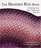 The Braided Rug Book: Creating Your Own American Folk Art by Norma M. Sturges (2006-09-28)