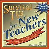 Survival Tips for New Teachers by Cheryl Miller Thurston (2005-08-01)