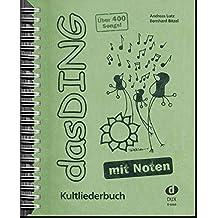Das Ding mit Noten: Kultliederbuch mit Noten und Akkordbezifferung