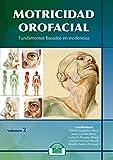 Motricidad Orofacial (vol.2). Fundamentos basados en evidencias (Lenguaje, Comunicación y Logopedia)