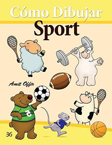 Cómo Dibujar: Sport: Libros de Dibujo: Volume 36 (Cómo Dibujar Comics)