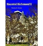 [(Haunted Richmond II)] [ By (author) Pamela K. Kinney ] [August, 2012]