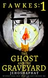 The Ghost and the Graveyard - A Haunting Childrens Mystery (A Fawkes Malone Adventure, Horror, Cozy, Zombies): The Adventures of Fawkes Malone Book 1