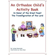 An Orthodox Child's Activity Book: In Honor of the Great Feast Transfiguration of the Lord
