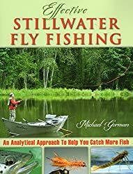 Effective Stillwater Fly Fishing: An Analytical Approach to Help You Catch More Fish by Michael Gorman (2014-01-11)
